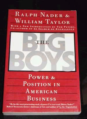The Big Boys By: Ralph Nader and William Taylor